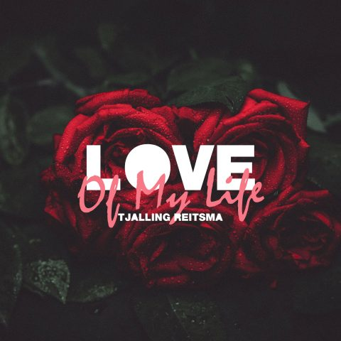 Tjalling Reitsma – Love Of My Life